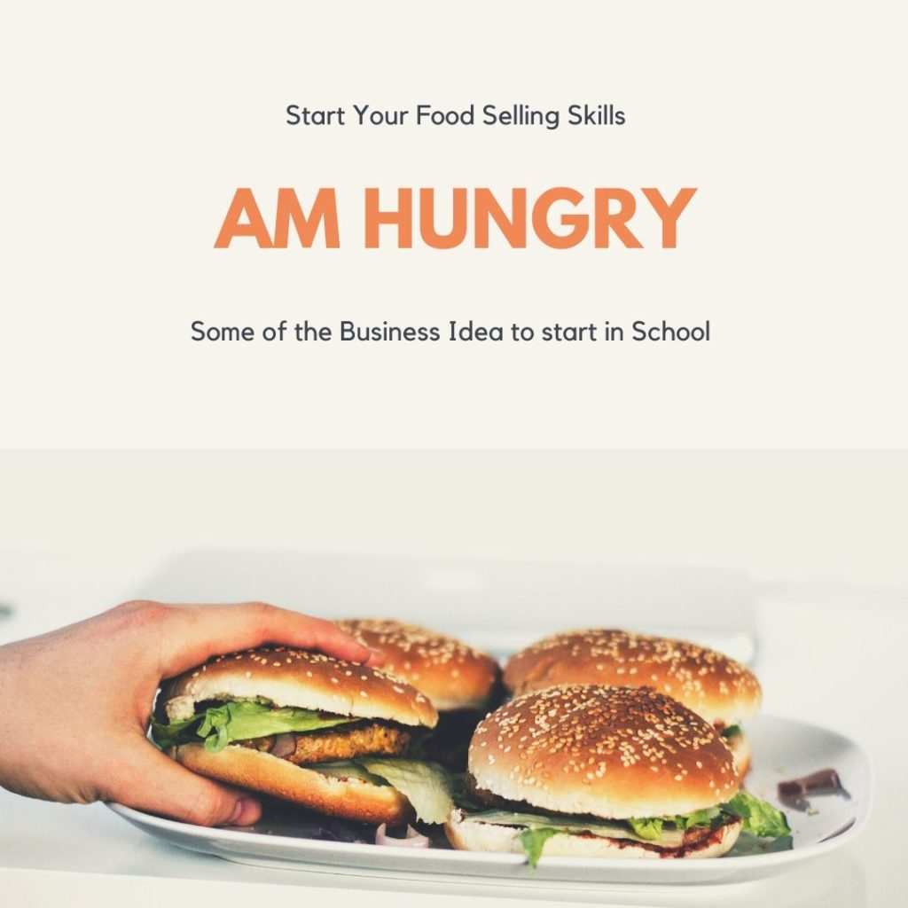 Start Food selling in school, its a great way to make money